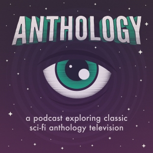 Anthology - The Twilight Zone, Black Mirror, and Classic Sci-Fi Podcast