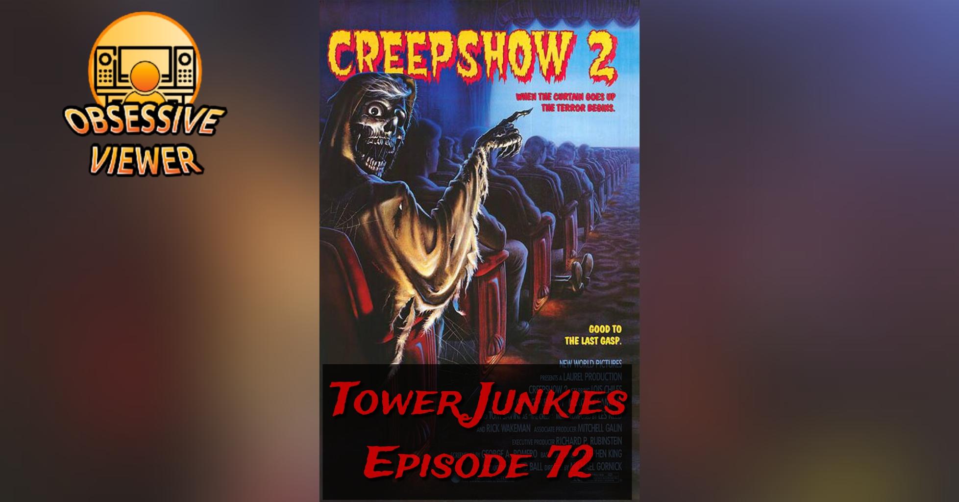 Tower Junkies – 072 – Movie – Creepshow 2 (1987)